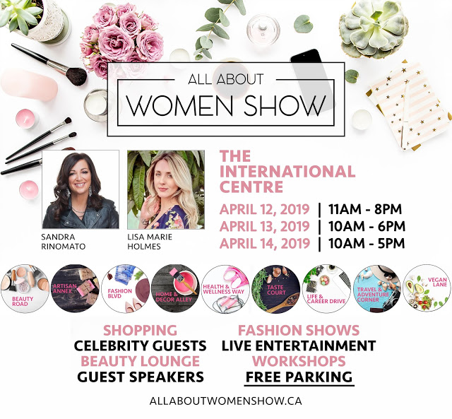 All About Women Show 2019 Ticket Giveaway April 12, 13, 14 at the International Centre, Mississauga, Ontario