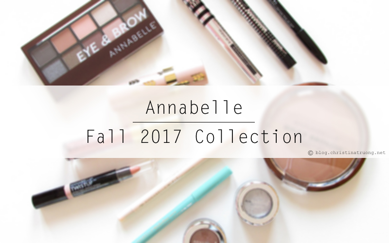 Annabelle Cosmetics Fall 2017 Collection Haul