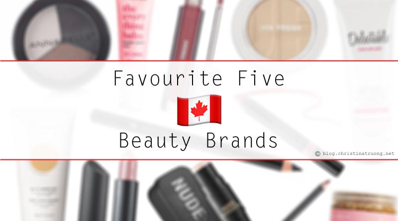 Favourite Five Canadian Beauty Brands