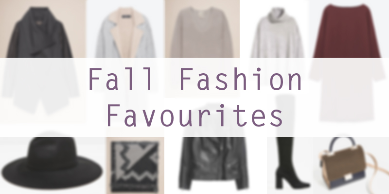 Fall 2016 Fashion Favourites