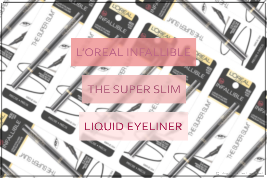 My Favourite: Liquid Eyeliner - L'Oreal Infallible The Super Slim Liquid Eyeliner Review and Swatch 400 Black