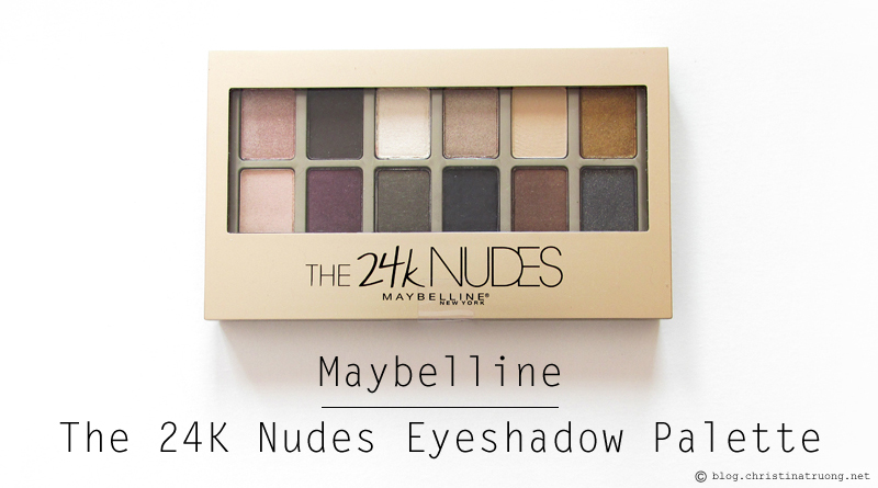 ChickAdvisor Unboxing - Maybelline New York The 24K Nudes Eyeshadow Palette