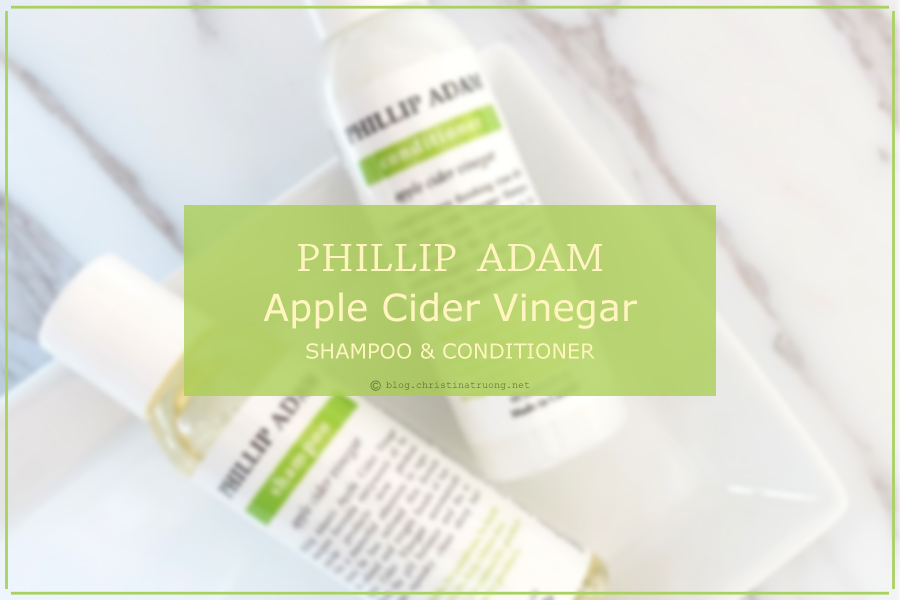 Phillip Adam Apple Cider Vinegar Shampoo and Conditioner Review
