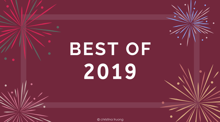 Best of 2019. Recap Top 5 blog post of the year on Christina Truong Blog