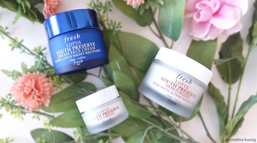 Fresh Lotus Youth Preserve Collection Moisturizer Dream Face Cream Eye Cream Review