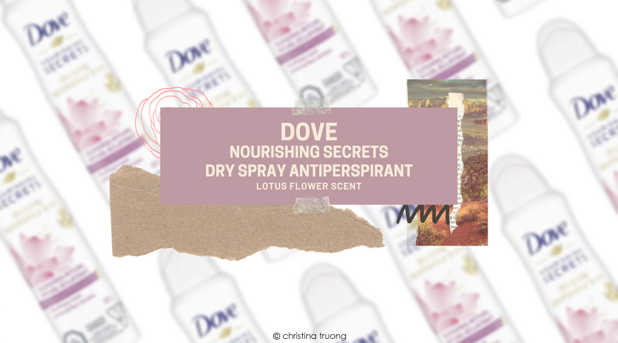 Dove Nourishing Secrets Dry Spray Antiperspirant Lotus Flower Scent Review