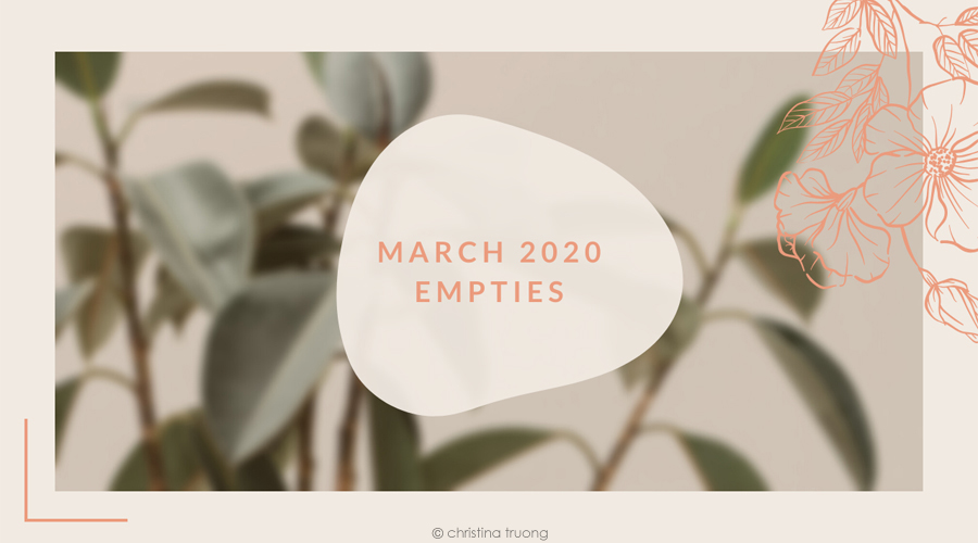March 2020 Empties featuring Hair and Skin Care Products